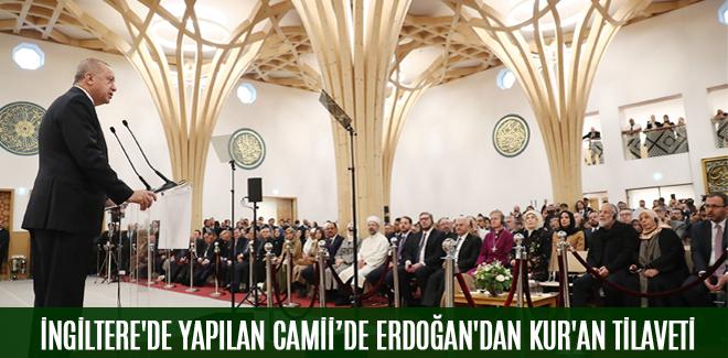İNGİLTERE'DE YAPILAN CAMİDE ERDOĞAN'DAN KUR'AN TİLAVETİ