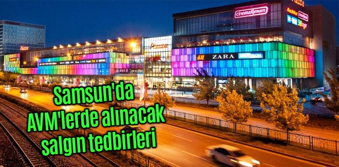 Samsun'da AVM'lerde alınacak salgın tedbirleri