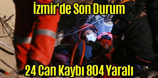 İzmir'de Son Durum 24 Can Kaybı 804 Yaralı
