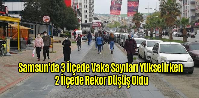 Samsun'da 3 İlçede Vaka Sayıları Yükselirken 2 İlçe Turuncuya Döndü
