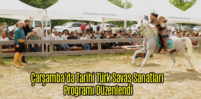 Çarşamba'da Tarihi Türk Savaş Sanatları Programı Düzenlendi