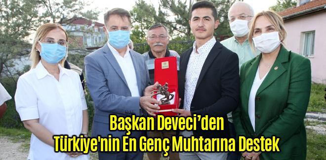 Başkan Deveci'den Türkiye'nin En Genç Muhtarına Destek