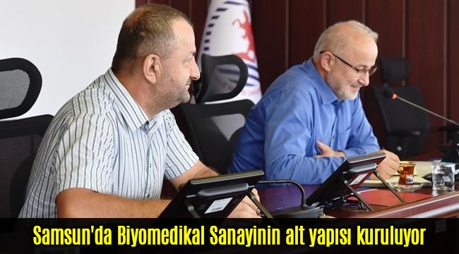 Samsun'da Biyomedikal Sanayinin alt yapısı kuruluyor