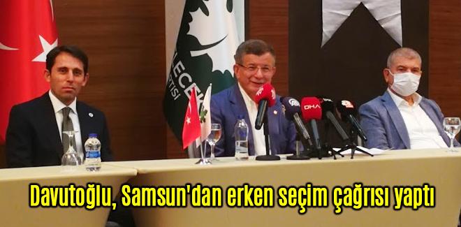 Davutoğlu, Samsun'dan erken seçim çağrısı yaptı