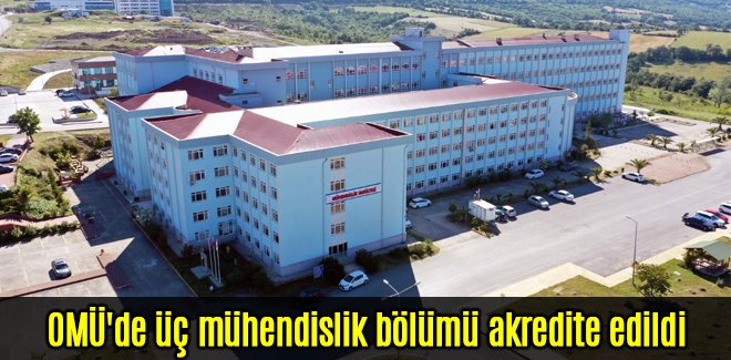 OMÜ'de üç mühendislik bölümü akredite edildi
